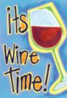 It's Wine Time - Garden Flag by Toland
