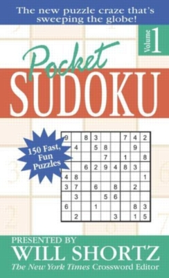 Pocket Sudoku by Will Shortz, Volume 1: 150 Fast, Fun Puzzles (Paperback)