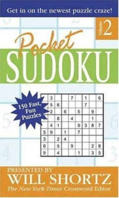 Pocket Sudoku by Will Shortz, Volume 2: 150 Fast, Fun Puzzles (Paperback)
