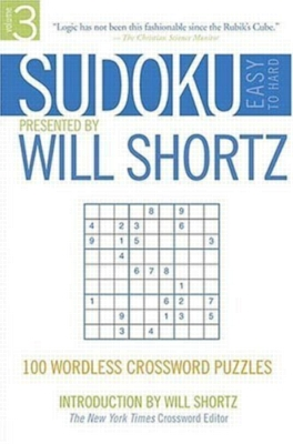 Sudoku Easy to Hard by Will Shortz, Volume 3: 100 Wordless Crossword Puzzles (Paperback)