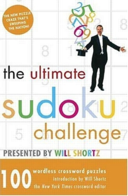 Ultimate Sudoku Challenge by Will Shortz: 100 Wordless Crossword Puzzles (Paperback)