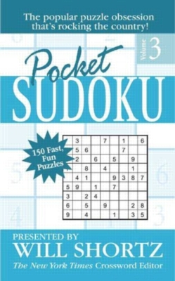 Pocket Sudoku by Will Shortz, Volume 3: 150 Fast, Fun Puzzles (Paperback)