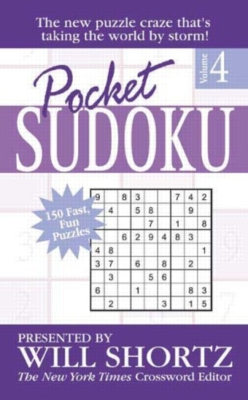 Pocket Sudoku by Will Shortz, Volume 4: 150 Fast, Fun Puzzles (Paperback)